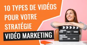 10 types de videos pour votre strategie marketing